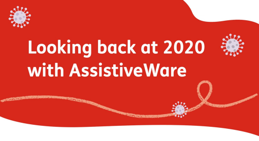 Looking back at 2020 with AssistiveWare
