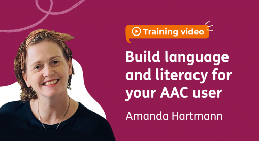 Training video: build language and literacy for your AAC user