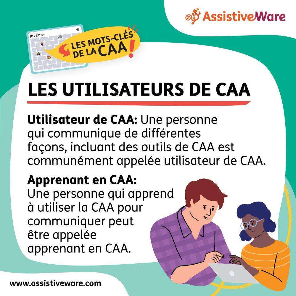 Les personnes qui utilisent la CAA