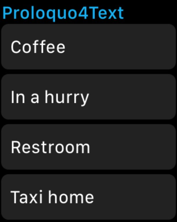 How Proloquo4Text appears on your Apple Watch.