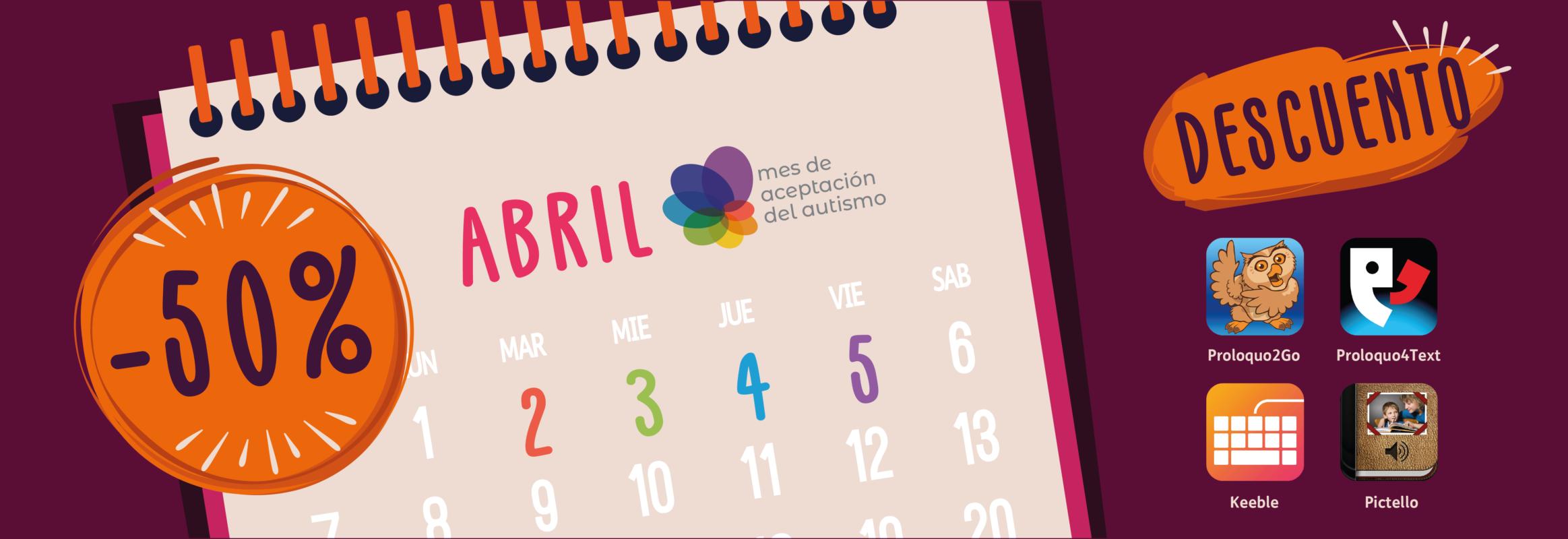 Imagen resaltada del calendario 2 3 4 y 5 de abril. Los iconos de Proloquo2Go, Proloquo4Text, Keeble y Pictello se muestran debajo de un cartel que muestra un 50% de descuento