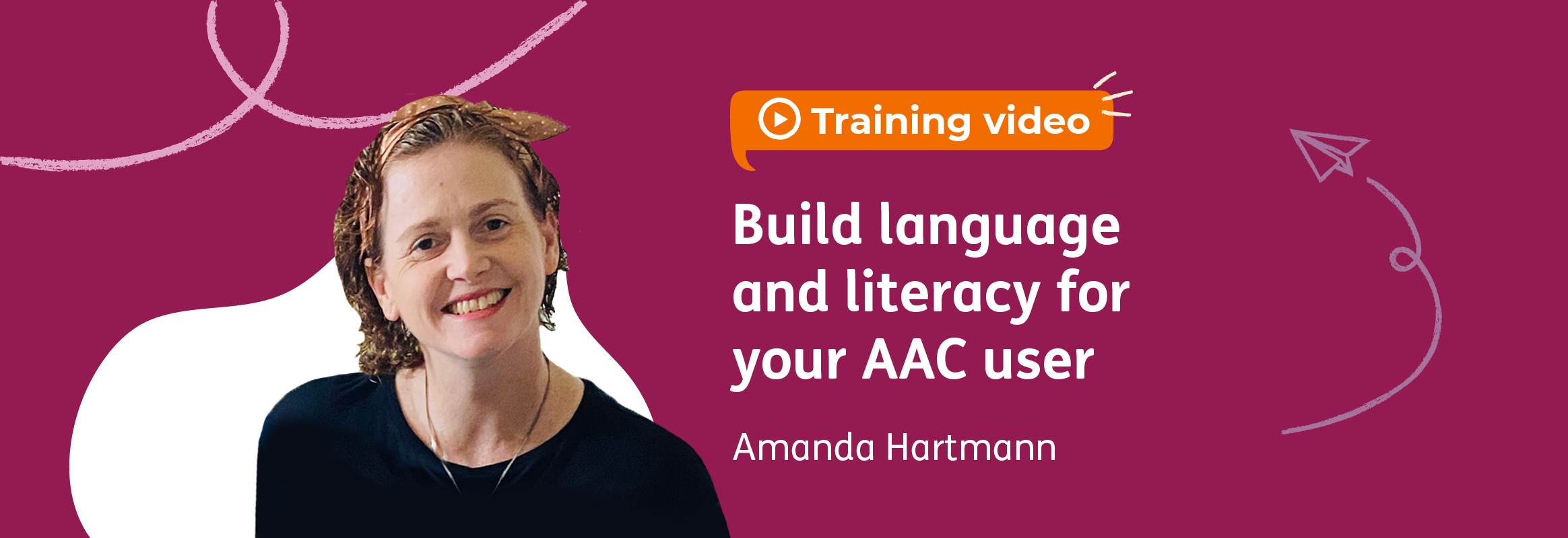 Build language and literacy for your AAC user - Amanda Hartmann