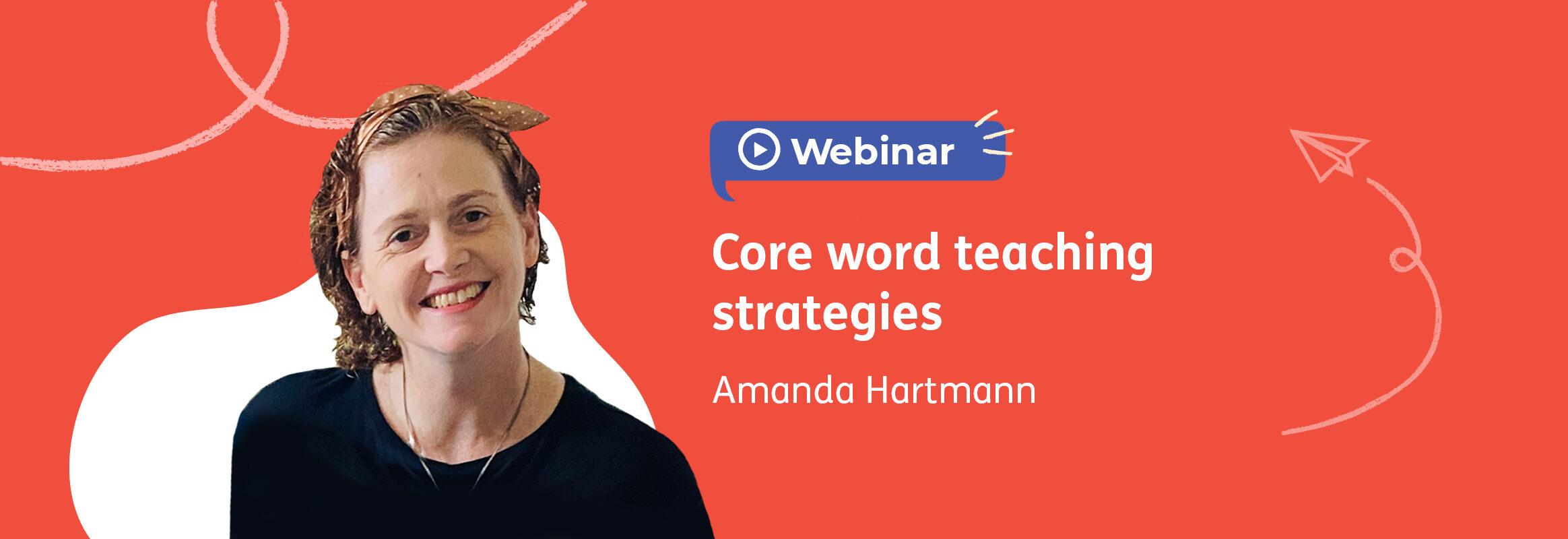 Webinar: Core word teaching strategies