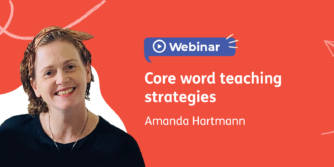 Webinar: Core word teaching strategies