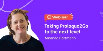 Amanda Hartmann: Taking Proloquo2Go to the next level