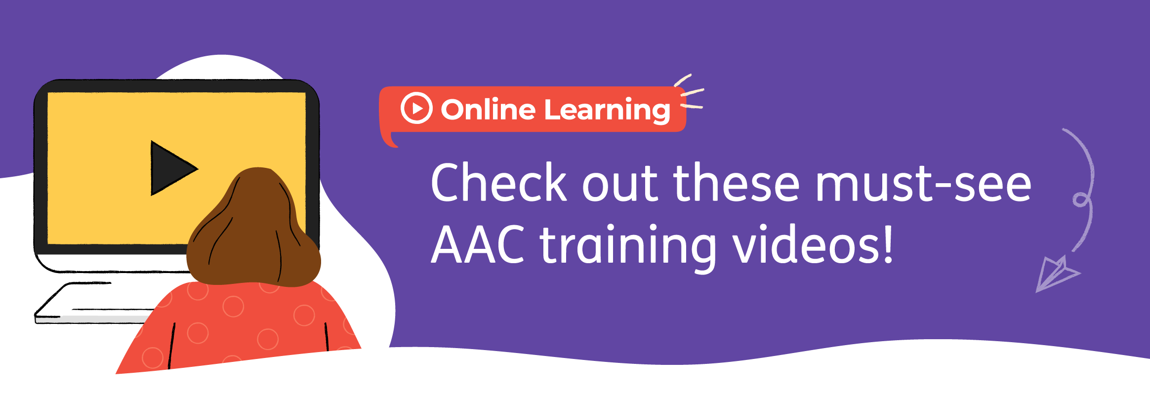 Illustration of person sitting at computer looking at a play button for the AAC training videos